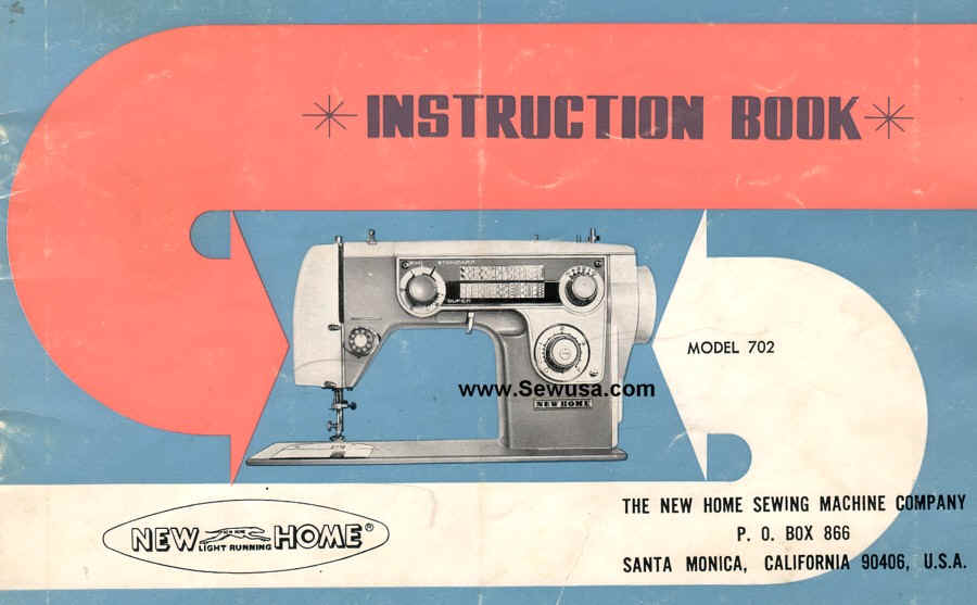 new home model 702 sewing machine instruction manual rh sewingmachinemanual net New Home Sewing Machine Troubleshooting Electric New Home Sewing Machine